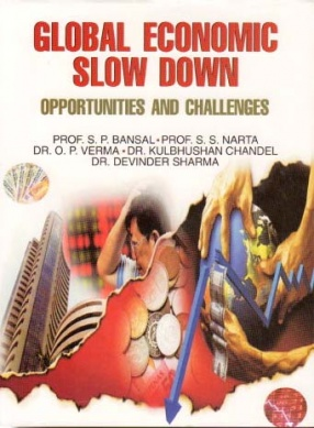 Global Economic Slow Down: Opprtunities and Challenges (In 2 Volumes)