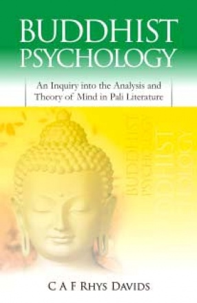 Buddhist Psychology: An Inquiry into the Analysis and Theory of Mind in Pali Literature