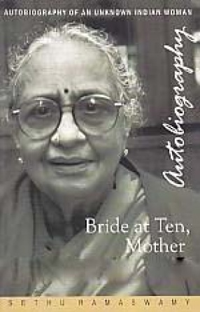 Bride at Ten, Mother at Fifteen: Autobiography of an Unknown Indian Woman