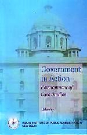 Government in Action: Development of Case Studies