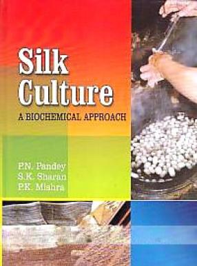 Silk Culture: A Biochemical Approach