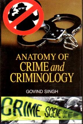Anatomy of Crime and Criminology