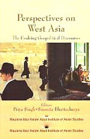 Perspectives on West Asia: The Evolving Geopolitical Discourses