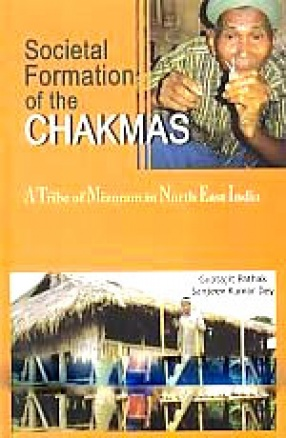 Societal Formation of The Chakmas: A tribe of Mizoram in North East India
