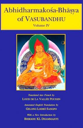 Abhidharmakosa-Bhasya of Vasubandhu: The Treasury of the Abhidharma and Its (Auto) Commentary (In 4 Volumes)
