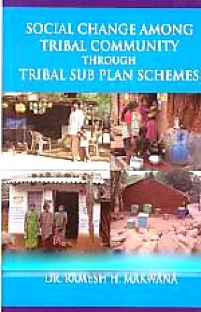 Social Change Among Tribal Community Through Tribal Sub Plan Schemes
