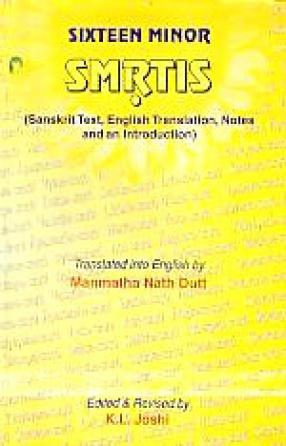 Sixteen Minor Smrtis: With an Introduction, Original Sanskrit Text and English Translation