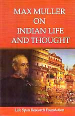 Max Muller on Indian Life and Thought