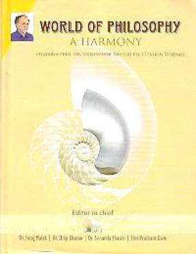 World of Philosophy: A Harmony: Acharya Prof. Dr. Yajneshwar S. Shastri's Felicitation Volume