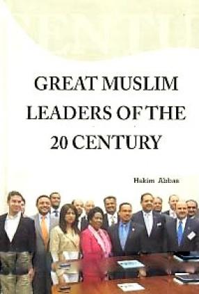Great Muslim Leaders of 20th Century