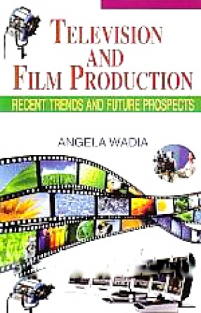 Television and Film Production: Recent Trends and Future Prospects