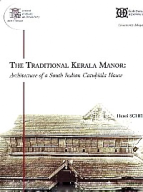The Traditional Kerala Manor: Architecture of A South Indian Catuhsala House