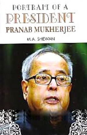 Portrait of A President: Pranab Mukherjee