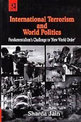 International Terrorism and World Politics: Fundamentalism's Challenge to 'New World Order'