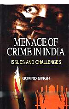 Menace of Crime in India: Issues and Challenges