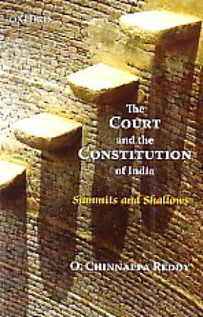 The Court and the Constitution of India: Summits and Shallows