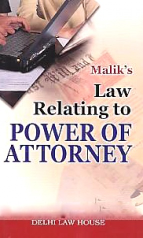 Malik's Law Relating to Power of Attorney