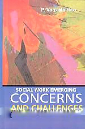 Social Work Emerging Concerns and Challenges