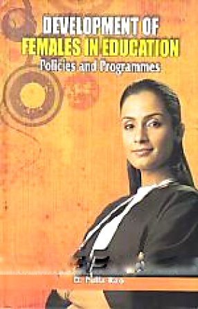 Development of Females in Education: Policies and Programmes