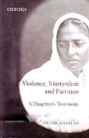Violence, Martyrdom and Partition: A Daughter's Testimony