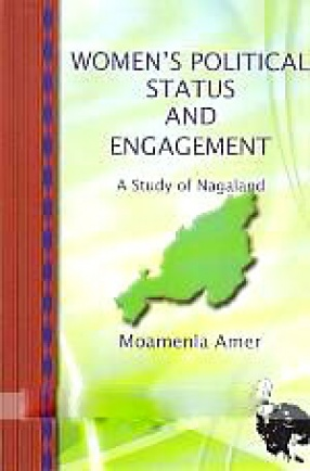 Women's Political Status and Engagement: A Study of Nagaland
