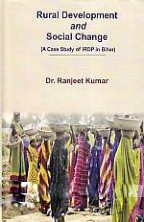Rural Development and Social Change: A Case Study of IRDP in Bihar