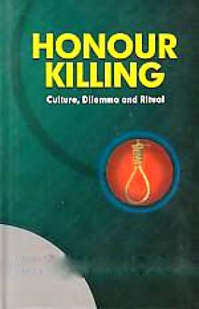 Honour Killing: Culture, Dilemma and Ritual