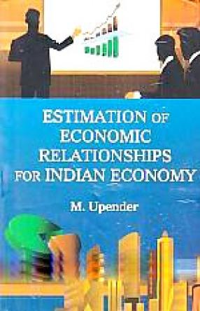 Estimation of Economic Relationships for Indian Economy