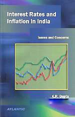 Interest Rates and Inflation in India: Issues and Concerns