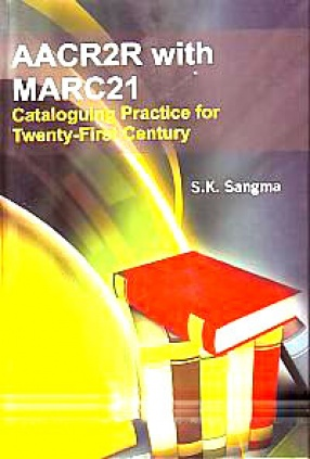 AACR2R with MARC21: Cataloguing Practice for Twenty-First Century