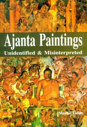 Ajanta Paintings: Unidentified & Misinterpreted