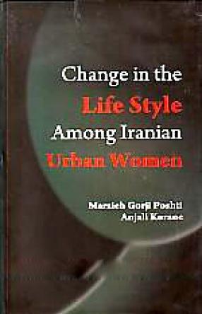 Change in the Life Style Among Iranian Urban Women: A Case Study of Tonekabon, Iran