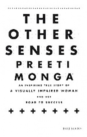 The Other Senses: An Inspiring True Story of A Visually Impaired Women and Her Road to Success