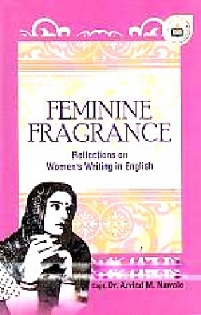 Feminine Fragrance: Reflections on Women's Writing in English