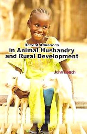 Recent Advances in Animal Husbandary [i.e. Husbandry] and Rural Development