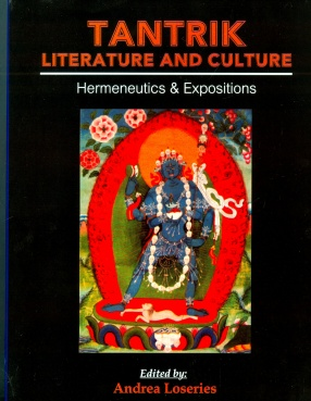 Tantrik Literature and Culture: Hermeneutics & Expositions