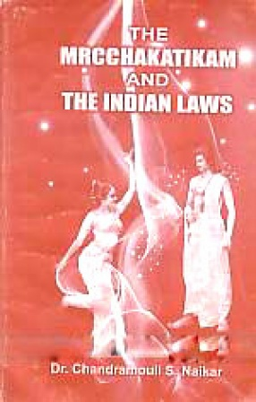 The Mrcchakatikam and the Indian Laws