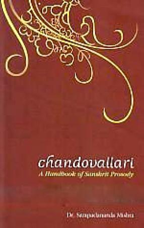 Chandovallari = A Handbook of Sanskrit Prosody