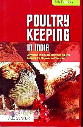 Poultry keeping in India: A Practical Book on the Treatment of Fowls Including the Diagnosis and Treatment