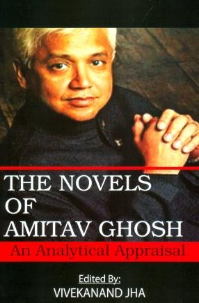 The Novels of Amitav Ghosh: An Analytical Appraisal