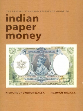 The Revised Standard Reference Guide to Indian Paper Money