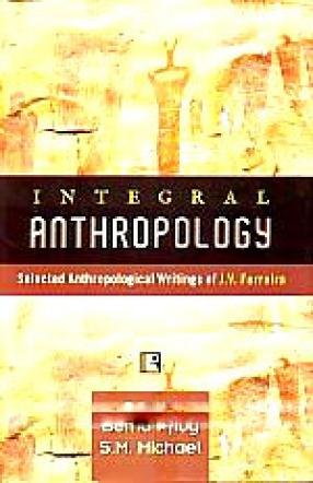 Integral Anthropology: Selected Anthropological Writings of J.V. Ferreira