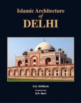 Islamic Architecture of Delhi