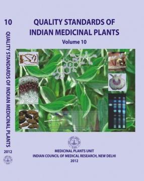 Quality Standards of Indian Medicinal Plants, Volume 10