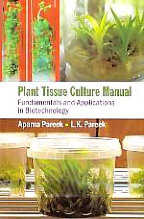 Plant Tissue Culture Manual: Fundamentals and Applications in Biotechnology