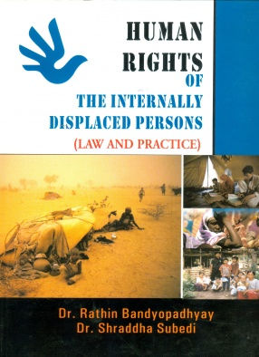 Human Rights of The Internally Displaced Persons: Law and Practice