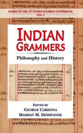 Indian Grammars, Philology and History: Papers of the 12th World Sanskrit Conference, Volume 4