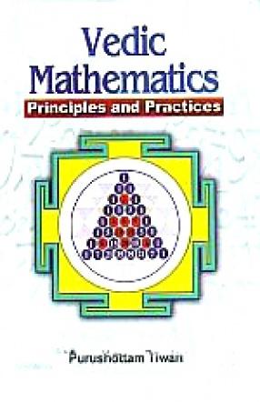 Vedic Mathematics: Principles and Practices
