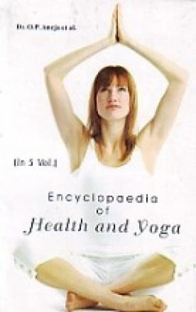Encyclopaedia of Health and Yoga (In 5 Volumes)