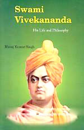 Swami Vivekananda: His Life and Philosophy